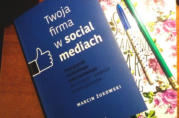 Twoja firma w social mediach - Marcin Żukowski