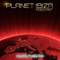 Planet Ibiza Podcast 2 mixed by Frankie Volo by SecondSunGroup on SoundCloud