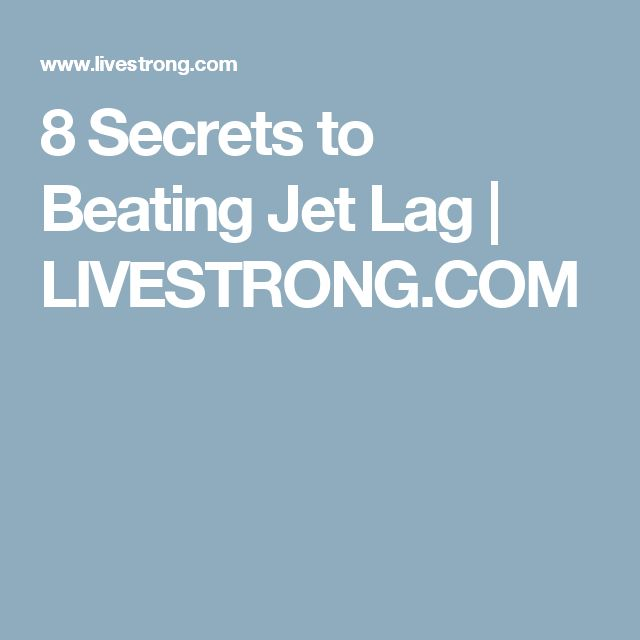 8 Secrets to Beating Jet Lag | LIVESTRONG.COM