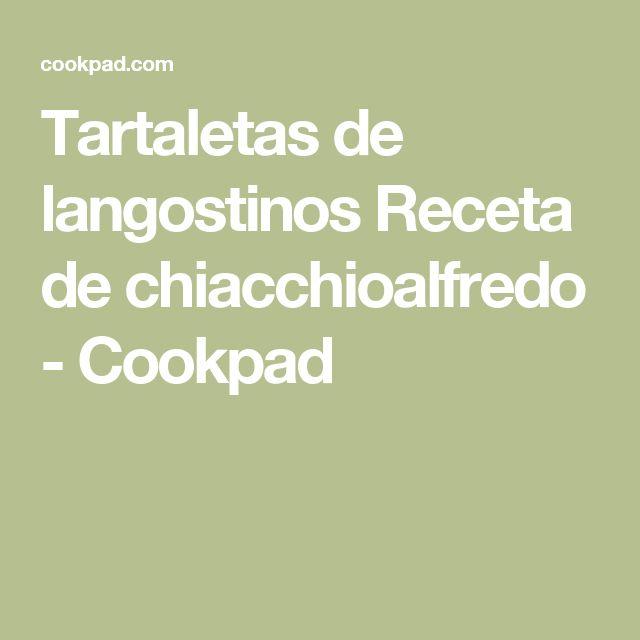 Tartaletas de langostinos Receta de chiacchioalfredo - Cookpad