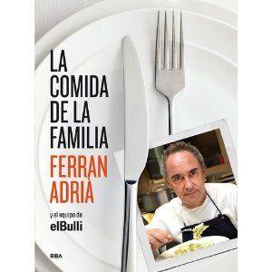 La comida de la familia (Cocina): Amazon.es: Ferran Adrià : Libros