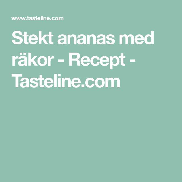 Stekt ananas med räkor - Recept - Tasteline.com