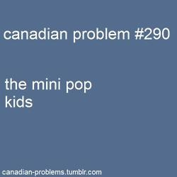 You mean....they're only in Canada?