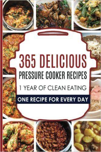 Pressure Cooker: Pressure Cooker: 365 Pressure Cooker Recipes: Pressure Cooker Cookbook: Instant Pot Pressure Cooker Cookbook->Electric Pressure ... Cooker Cookbook, Instant Pot Pressure): Carl Preston: 9781535153867: Amazon.com: Books