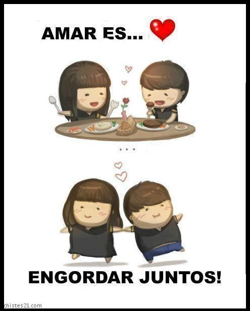 Amar es...engordar juntos!