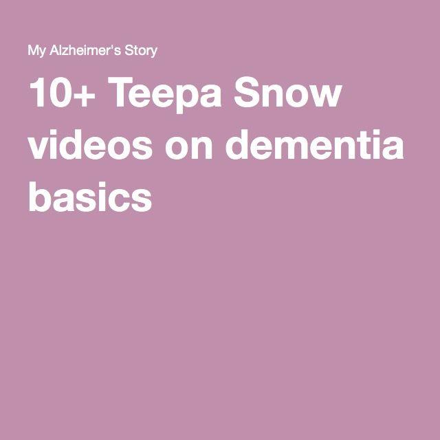 10+ Teepa Snow videos on dementia basics