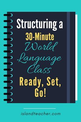 Structuring a 30 minute world language class; tips and resources.