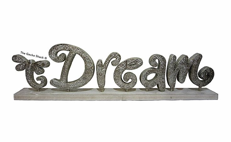 The Gecko Shack - Dream w/ Dragonfly Freestanding Silver Word Design 95cm by Lisa Pollock, $119.95 (http://www.geckoshack.com.au/dream-w-dragonfly-freestanding-silver-word-design-95cm-by-lisa-pollock/)
