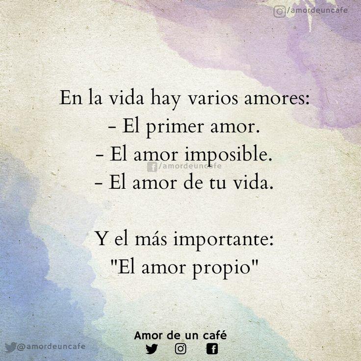 En la vida hay varios amores, el más importante es el amor propio.