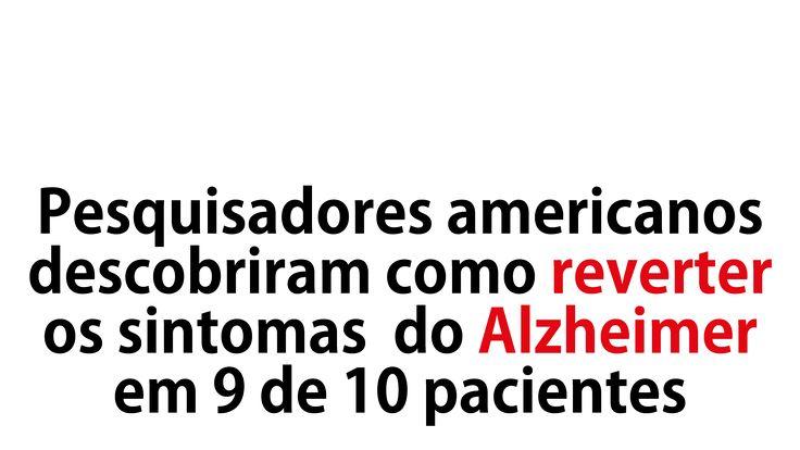 Como reverter os sintomas do Alzheimer