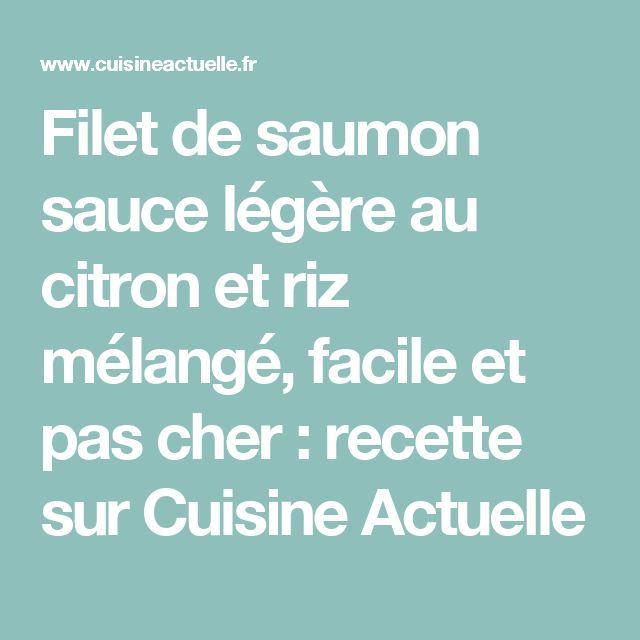 Filet de saumon sauce légère au citron et riz mélangé, facile et pas cher : recette sur Cuisine Actuelle