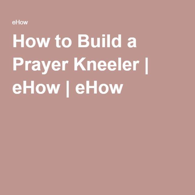 17 best images about prayer kneeler patterns on pinterest for How to find a builder