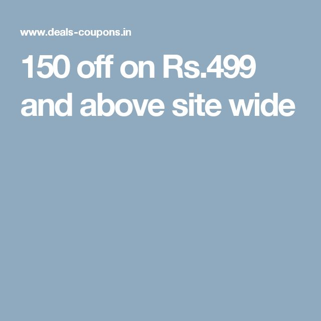 150 off on Rs.499 and above site wide