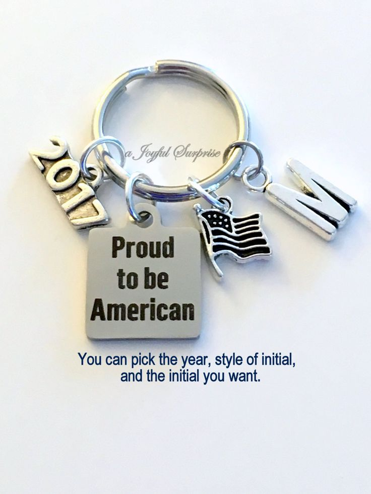 Gift for New Citizen, Proud to be American KeyChain, 2015 2016 2017 or 2018 Key Chain USA Keyring Present silver pewter initial Flag Charm by aJoyfulSurprise on Etsy