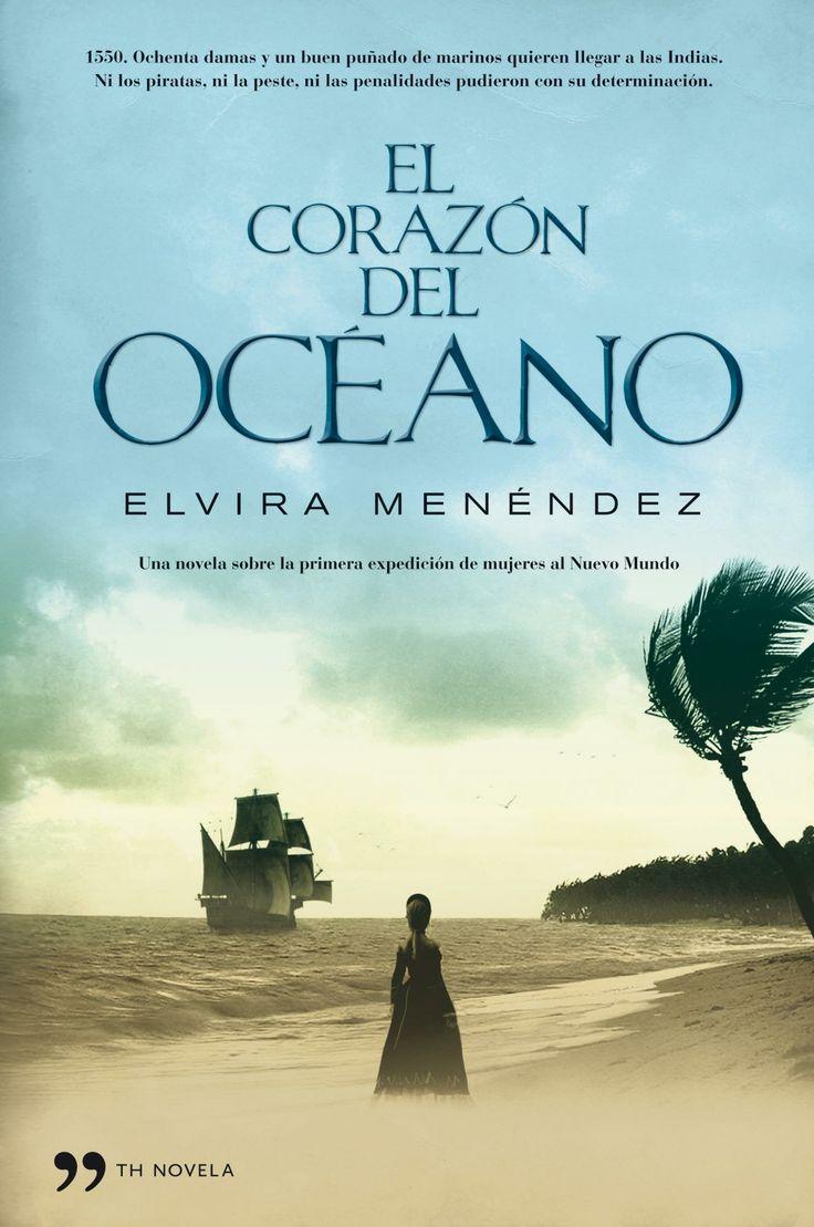 el corazon del oceano: una novela sobre la primera expedicion de mujeres al nuevo mundo-elvira menendez-9788484608288