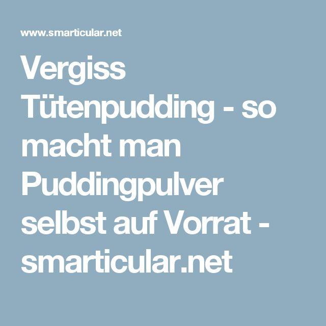 Vergiss Tütenpudding - so macht man Puddingpulver selbst auf Vorrat - smarticular.net