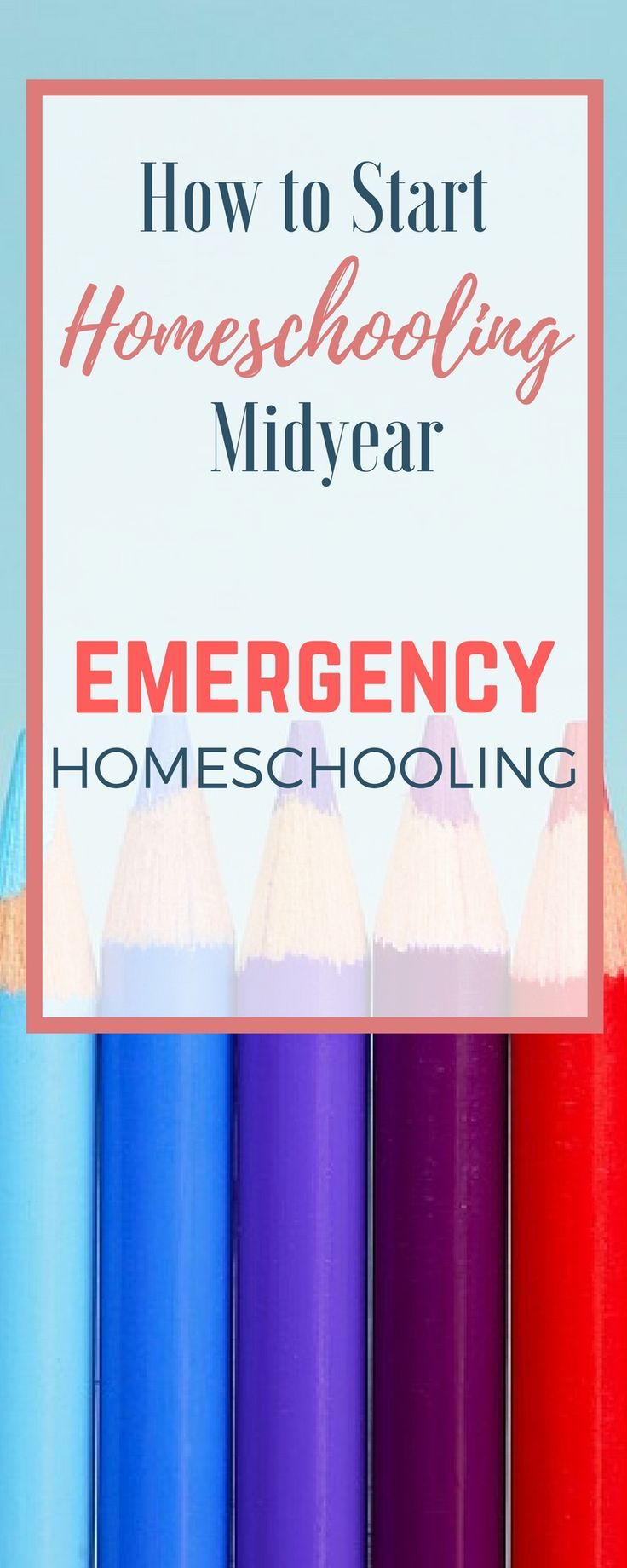 How to Start Homeschooling Midyear -- Emergency Homeschooling. Homeschool  CurriculumHomeschooling ...