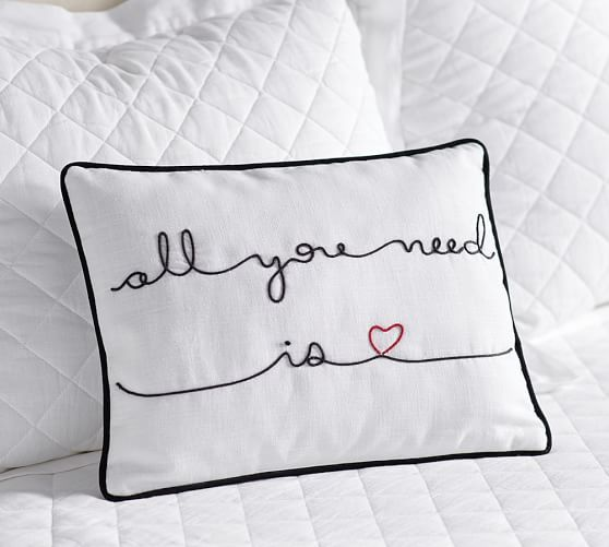 All You Need Is Love Embroidered Pillow | Pottery Barn