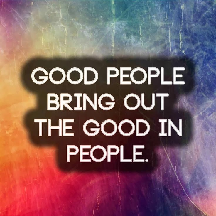 Quotes About Good People: Inspirational Picture Quotes...: Good People Bring Out The