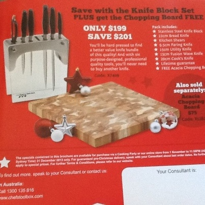 Stainless Steel Knife Block Set with FREE Acacia Chopping Board  Great value and exceptional quality guaranteed    $199 save $279  You'll be hard pressed to find a better value knife bundle of this quality.  And with six purpose-designed, professional quality tools, you'll never need to buy another knife.  Stainless Steel Knife Block Set with FREE Acacia Chopping Board is valued at $478  Christmas Sale on NOW – 1 November to 31st December 2012…