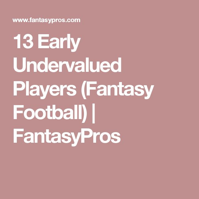 13 Early Undervalued Players (Fantasy Football) | FantasyPros