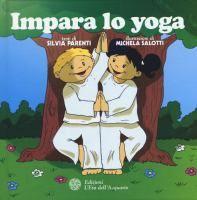 Impara lo yoga / testi di Silvia Parenti