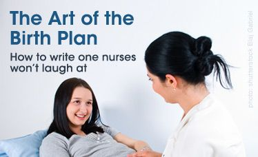 Babble.com writer Nicolas Greenwood gives five tips for writing a birth plan your nurses will respect. His source? The nurses.