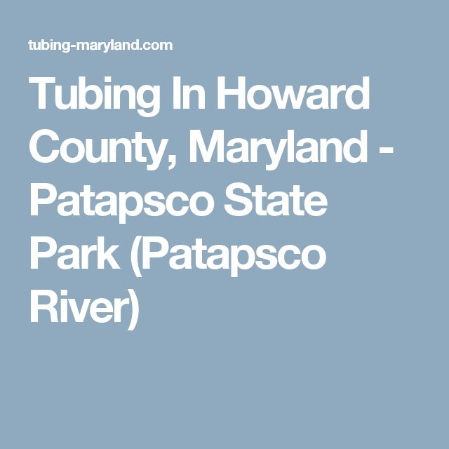 Tubing In Howard County, Maryland - Patapsco State Park (Patapsco River)