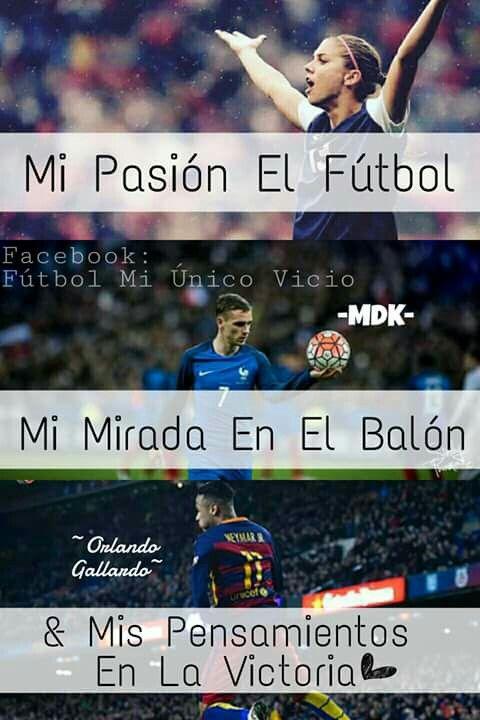 Mi Pasión El Fútbol  Mi Mirada En El Balón  Y Mis Pensamiento En La Victoria