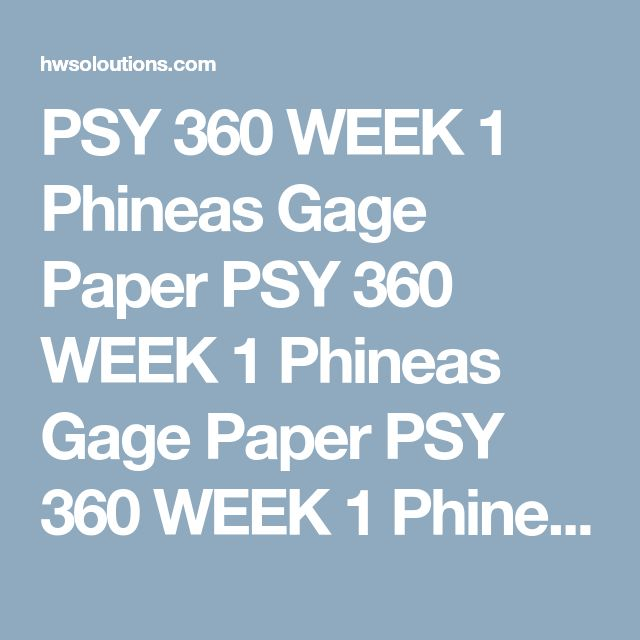 PSY 360 WEEK 1 Phineas Gage Paper PSY 360 WEEK 1 Phineas Gage Paper PSY 360 WEEK 1 Phineas Gage Paper Resources: University Library, Electronic Reserve Readings, the Internet, or other resources to conduct research  Write a 700- to 1,050-word paper in which you explain the role of the brain in cognitive functions. As a part of your explanation, describe what Phineas Gage's accident revealed about how brain areas support cognitive function.  Format your paper according to APA guidelines…