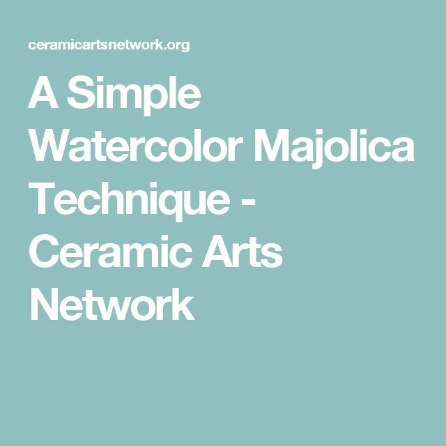 A Simple Watercolor Majolica Technique - Ceramic Arts Network