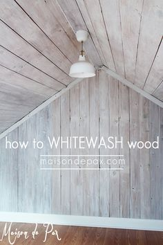 how to whitewash wood: tutorial and tips for whitewashing wood and giving a farmhouse plank look