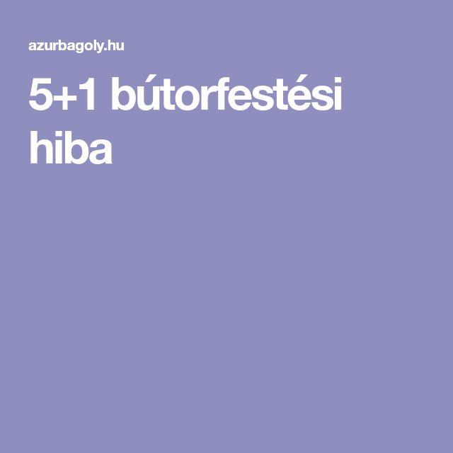 5+1 bútorfestési hiba