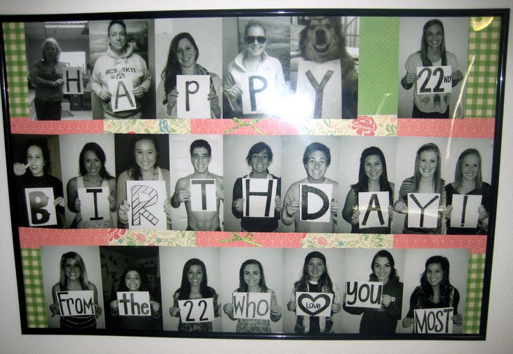 Happy 22nd Birthday! From the 22 who love you most :)    Great gift from family and friends to put on the wall!