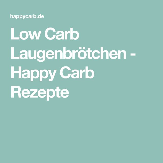 Low Carb Laugenbrötchen - Happy Carb Rezepte