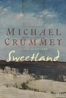 Book review: Sweetland by Michael Crummey
