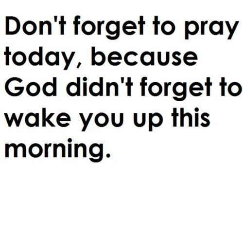 Don't forget!: Prayer, God, Amenities, Quotes, Praying Today, Truths, So True, Living, Forget