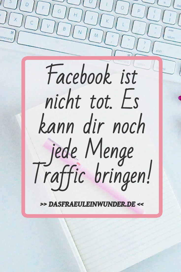 Facebook ist nicht tot. Es kann dir noch jede Menge Traffic bringen. Wie du Facebook als clevere Trafficquelle nutzen kannst.