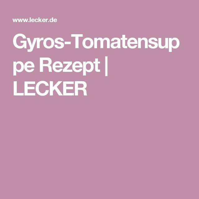 Gyros-Tomatensuppe Rezept | LECKER