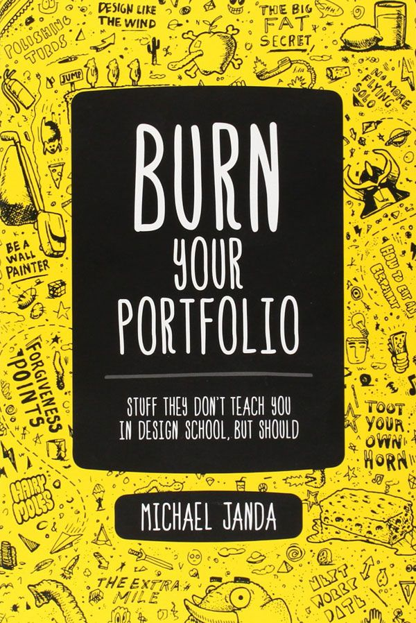 Burn Your Portfolio: Stuff they don't teach you in design school, but should, a book by Michael Janda. This is a WE AND THE COLOR book review.