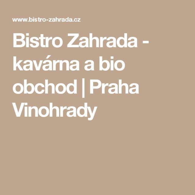Bistro Zahrada - kavárna a bio obchod | Praha Vinohrady