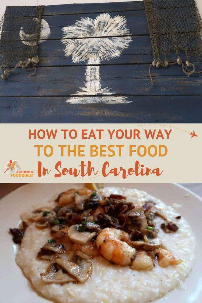 Best Food In South Carolina How To Eat Your Way Through The State Culinary Travel Travel Food Travel Eating