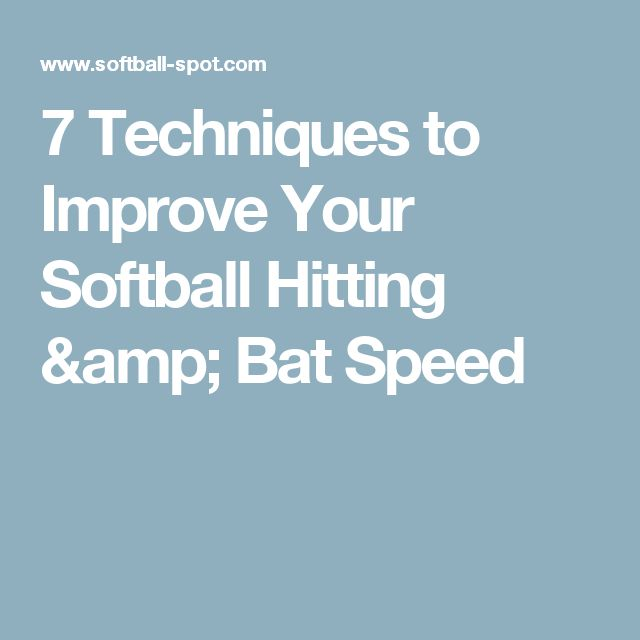 7 Techniques to Improve Your Softball Hitting & Bat Speed