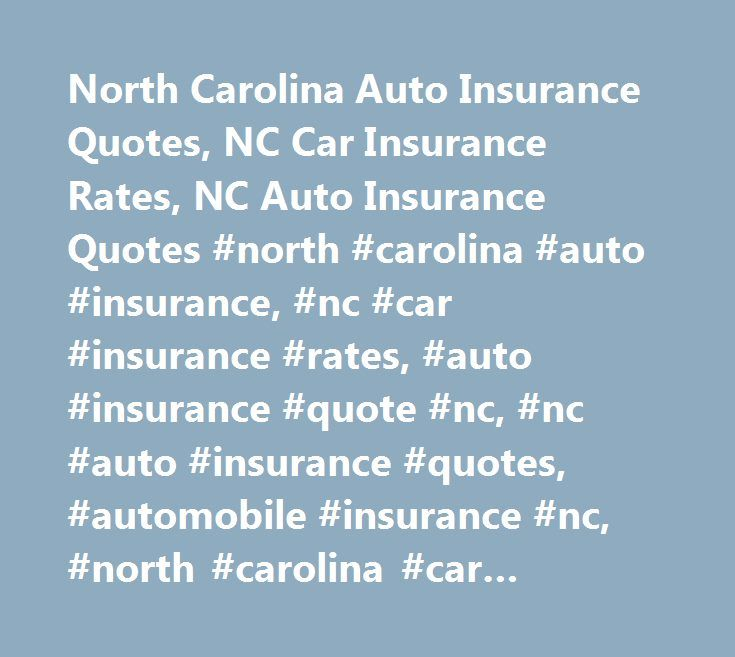 Car Insurance Quotes Nc North Carolina Auto Insurance Quotes Nc Car Insurance Rates Nc .