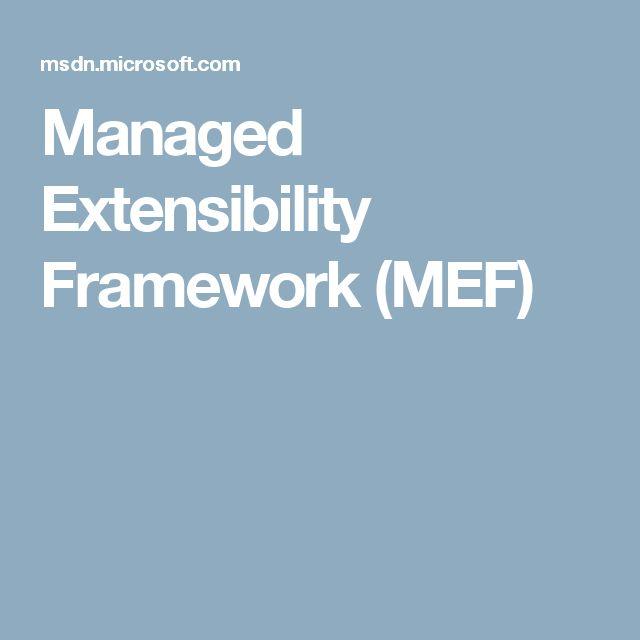 Managed Extensibility Framework (MEF)