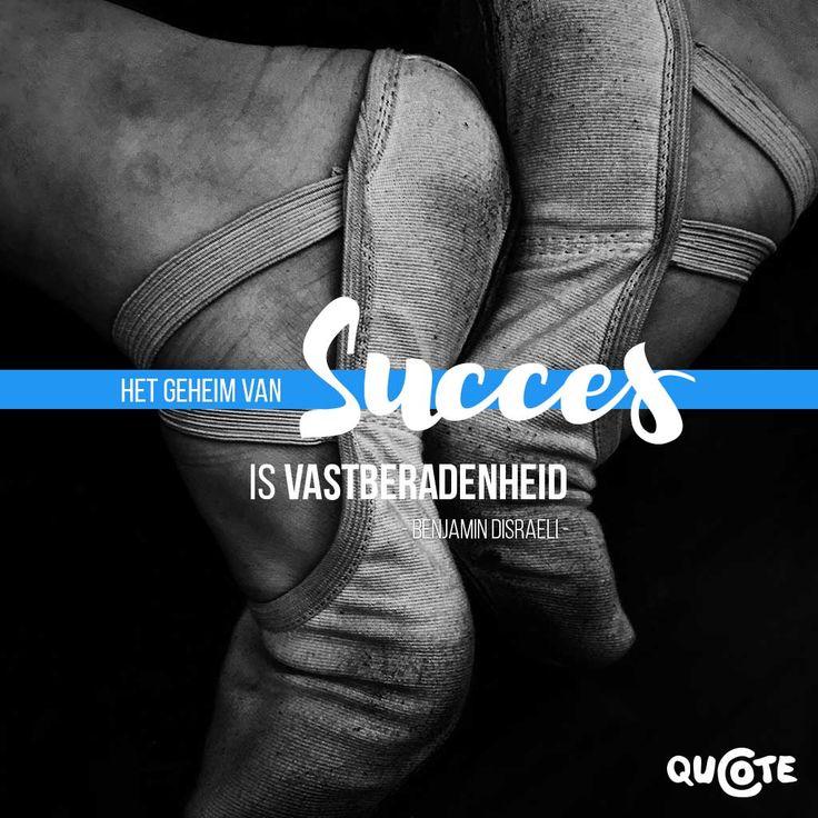 Het geheim van succes is vastberadenheid. – Benjamin Disraeli –    https://www.quote-co.nl/quotes/het-geheim-van-succes-benjamin-disraeli/