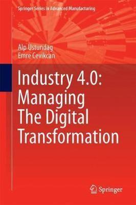 Industry 4.0 : managing the digital transformation.    Springer,  2018