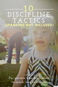 Positive Discipline: 10 Tactics That Work (Spanking Not Included)