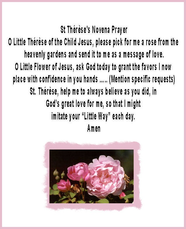 Prayer to St Therese. Say 5 days in a row before 11:000 a.m. on 5th day say twice.