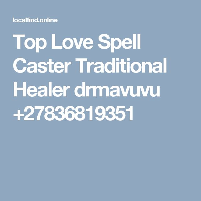 Top Love Spell Caster Traditional Healer drmavuvu +27836819351